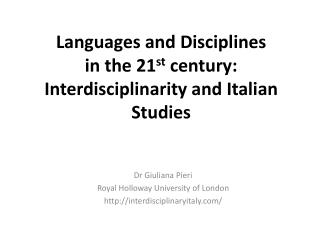Languages and Disciplines  in the 21 st  century: Interdisciplinarity  and Italian Studies
