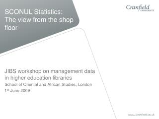 SCONUL Statistics: The view from the shop floor