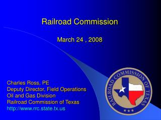 Railroad Commission  March 24 , 2008