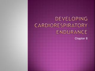 Developing Cardiorespiratory Endurance