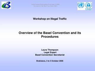 Workshop on Illegal Traffic Overview of the Basel Convention and its Procedures