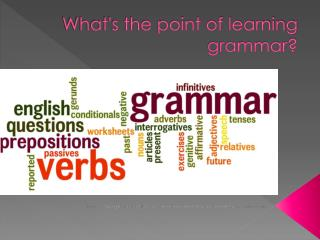 What's the point of learning grammar?
