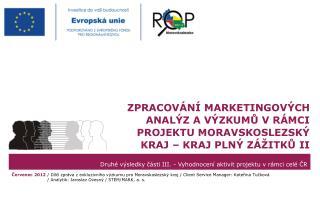 Druhé výsledky části  III . - Vyhodnocení  aktivit projektu v rámci celé  ČR