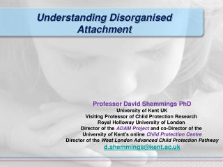 Understanding Disorganised Attachment