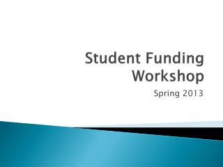Student  Funding Workshop