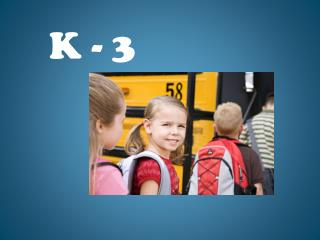K - 3