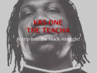 KRS-ONE The  Teacha