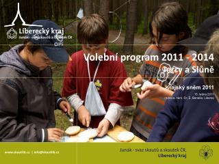 Krajský sněm 2011 15. ledna 2011 radnice, nám. Dr. E. Beneše, Liberec
