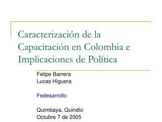 Caracterizaci�n de la Capacitaci�n en Colombia e Implicaciones de Pol�tica