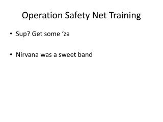 Operation Safety Net Training