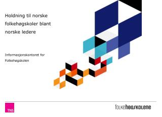Holdning til norske folkeh�gskoler blant norske ledere Informasjonskontoret for Folkeh�gskolen