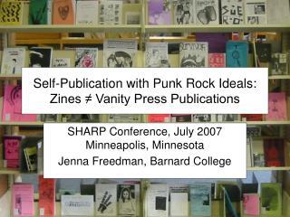 Self-Publication with Punk Rock Ideals: Zines ≠ Vanity Press Publications