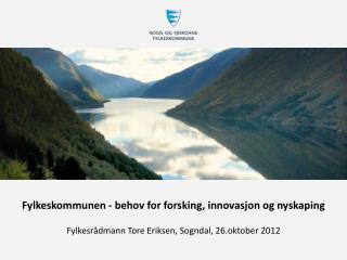 Fylkeskommunen - behov for forsking, innovasjon og nyskaping