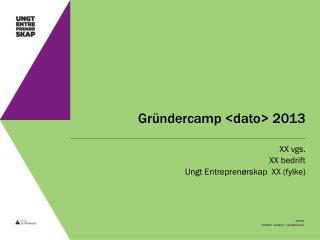 Gründercamp  <dato> 2013
