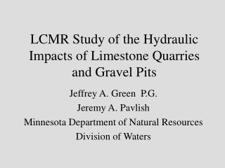 LCMR Study of the Hydraulic Impacts of Limestone Quarries and Gravel Pits