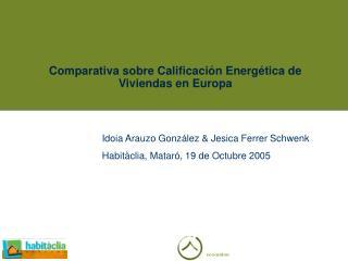 Comparativa sobre Calificación Energética de Viviendas en Europa