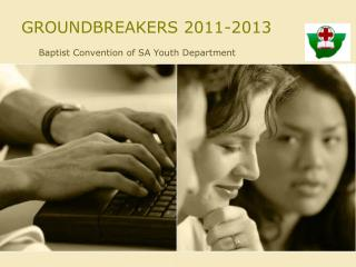 GROUNDBREAKERS 2011-2013