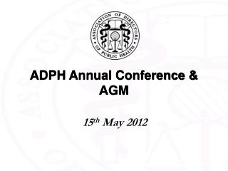 ADPH Annual Conference & AGM