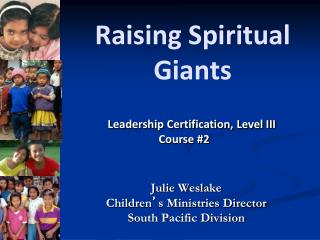 Raising Spiritual  Giants