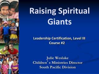 Raising Spiritual  Giants