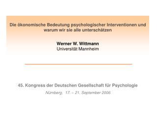 Die  konomische Bedeutung psychologischer Interventionen und warum wir sie alle untersch tzen   Werner W. Wittmann Unive