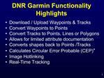 DNR Garmin Functionality Highlights