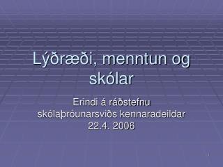 Lýðræði, menntun og skólar