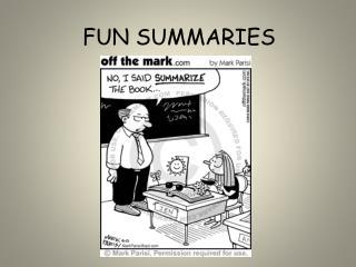 FUN SUMMARIES
