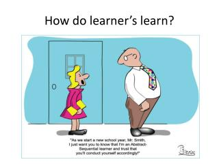How do learner's learn?