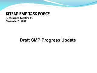 KITSAP SMP TASK FORCE Reconvened Meeting #1 November 9, 2011