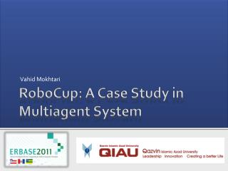 RoboCup: A Case Study in Multiagent System