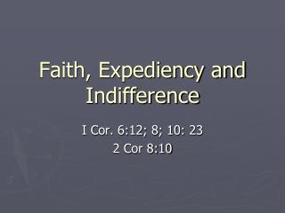 Faith, Expediency and Indifference