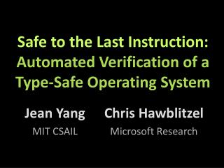 Safe to the Last Instruction: Automated Verification of a Type-Safe Operating System