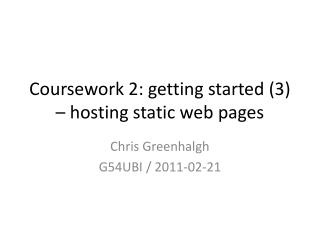 Coursework 2: getting started (3) – hosting static web pages