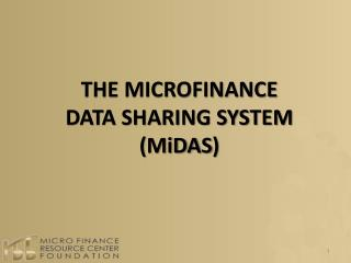 THE MICROFINANCE  DATA SHARING SYSTEM  ( MiDAS )