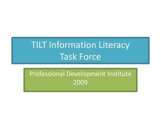 TILT Information Literacy Task Force