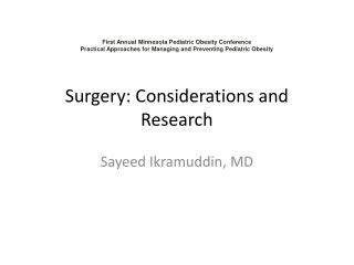 Surgery: Considerations and Research