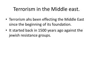 Terrorism in the Middle east.