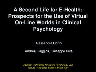 A Second Life for E-Health: Prospects for the Use of Virtual On-Line Worlds in Clinical Psychology