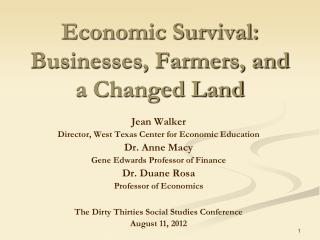 Economic Survival:  Businesses, Farmers, and a Changed Land