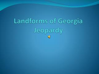 Landforms of Georgia  Jeopardy