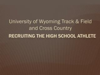 Recruiting the High School Athlete