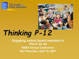 Engaging school board members in Pre-K for all  NSBA Annual Conference