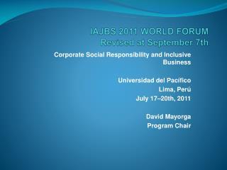 IAJBS 2011 WORLD FORUM Revised  at  September  7th