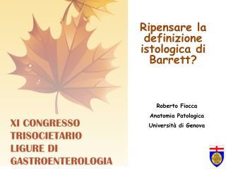 Roberto Fiocca Anatomia Patologica Università di Genova