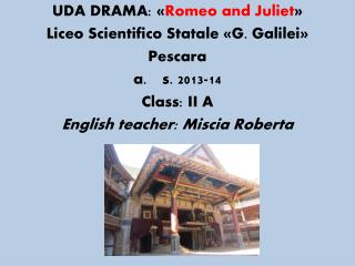 UDA DRAMA:  « Romeo and  Juliet » Liceo Scientifico Statale «G. Galilei» Pescara s. 2013-14
