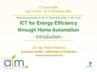 ICT Event 2008 Lyon, France � 25-27 November 2008