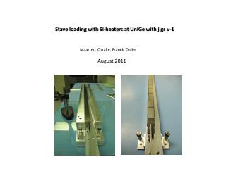 Stave loading with Si-heaters at  UniGe  with jigs v-1