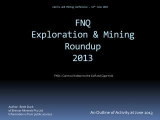 Cairns and Mining Conference � 12 th  June 2013