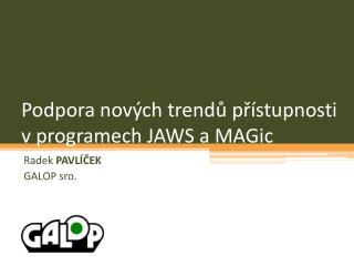 Podpora nových trendů přístupnosti v programech JAWS a  MAGic